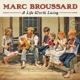 A Life Worth Living Lyrics Marc Broussard