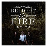 Relight the Fire (Single) Lyrics New Empire