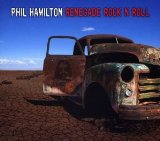 Renegade Rock N Roll Lyrics Phil Hamilton