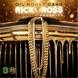 Oil Money Gang (Single) Lyrics Rick Ross