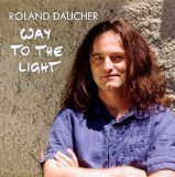 Way To the Light Lyrics Roland Daucher