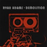 Demolition Lyrics Ryan Adams