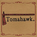 Tomahawk Lyrics Tomahawk