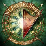 You Can't Hide The Sun Lyrics We Are The Union