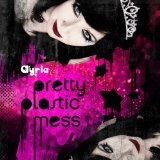Pretty Plastic Mess Lyrics Ayria
