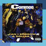 Can I Borrow A Dollar? Lyrics Common