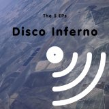 The 5 EPs Lyrics Disco Inferno