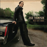 Way Out Here Lyrics Josh Thompson