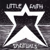 Spirituals Lyrics Little Faith