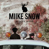 Devil's Work (Single) Lyrics Miike Snow