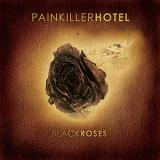 Black Roses Lyrics Painkiller Hotel