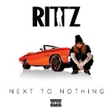 Next to Nothing Lyrics Rittz
