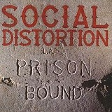 Prison Bound Lyrics Social Distortion