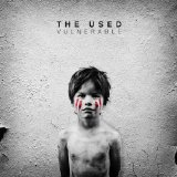 Vulnerable Lyrics The Used