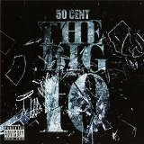 The Big 10 Lyrics 50 CENT