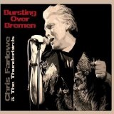 Bursting Over Bremen  Lyrics Chris Farlowe & The Thunderbirds