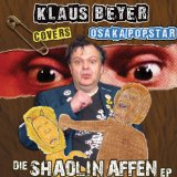 Die Shaolin Affen EP Lyrics Klaus Beyer Covers Osaka Popstar