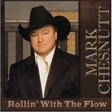 Rollin With The Flow Lyrics Mark Chesnutt