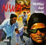 100 Miles And Runnin' EP Lyrics N.W.A.