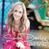 Home To Me (Single) Lyrics Sarah Darling