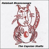 Halaluah Moancoaxers Lyrics The Capstan Shafts