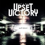 Wall Street Lyrics The Upset Victory
