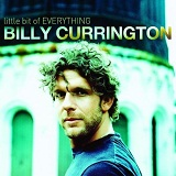 Little Bit Of Everything Lyrics Billy Currington