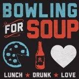 Lunch. Drunk. Love. Lyrics Bowling For Soup