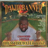 Them Firewater Boyz, Vol. 1 Lyrics David Banner