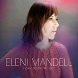 I Can See the Future Lyrics Eleni Mandell
