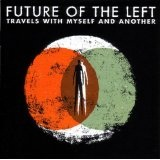 Travels With Myself And Another Lyrics Future Of The Left