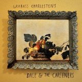Dale & The Careeners Lyrics Grabass Charlestons