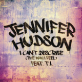 I Can't Describe (The Way I Feel) [Single] Lyrics Jennifer Hudson