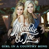 Girl In a Country Song (Single) Lyrics Maddie & Tae