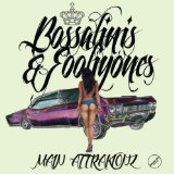 Bossalinis & Fooliyones Lyrics Main Attrakionz