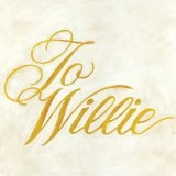 To Willie Lyrics Phosphorescent