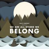 We Are All Where We Belong Lyrics Quiet Company