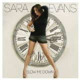 Slow Me Down Lyrics Sara Evans