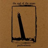 Pacific.Atlantic Lyrics The End Of The Ocean