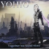 TOGETHER WE STAND ALONE Lyrics YOHIO