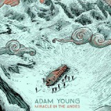 Miracle In The Andes Lyrics Adam Young