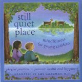 Still Quiet Place: mindfulness for young children Lyrics Amy Saltzman M.D.
