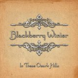 In These Ozarks Hills Lyrics Blackberry Winter