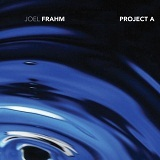 Project A Lyrics Joel Frahm