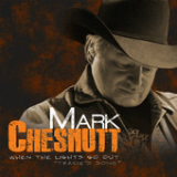 When the Lights Go Out (Tracie's Song) (Single) Lyrics Mark Chesnutt