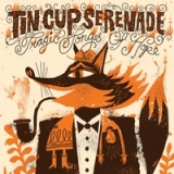 Tragic Songs of Hope Lyrics Tin Cup Serenade