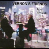 Late Arrivals Lyrics Vernon's Friends