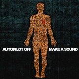 Make a Sound Lyrics Autopilot Off