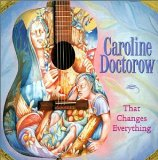 That Changes Everything Lyrics Caroline Doctorow