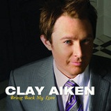 Bring Back My Love (Single) Lyrics Clay Aiken
